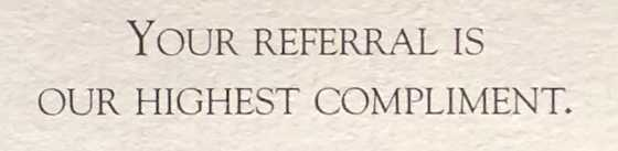 Your Referral Is Our Highest Compliment Card